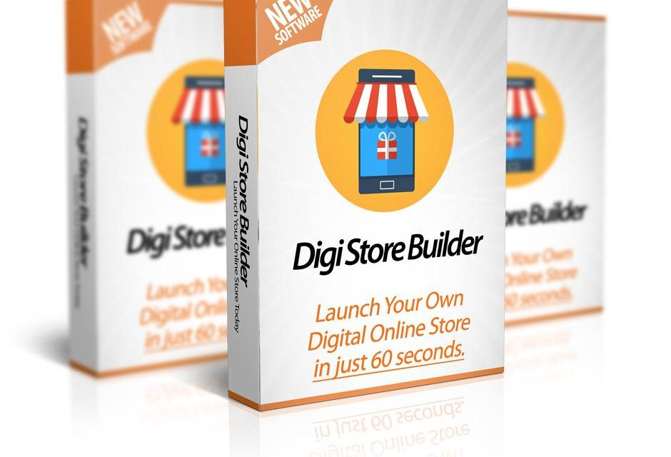 Digi Store Builder Review – Launch Your Own Online Digital Store in 60 Seconds