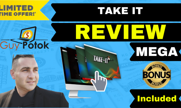 TAKE IT REVIEW – EXCLUSIVE BONUSES