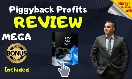 Piggyback Profits REVIEW – EXCLUSIVE BONUSES