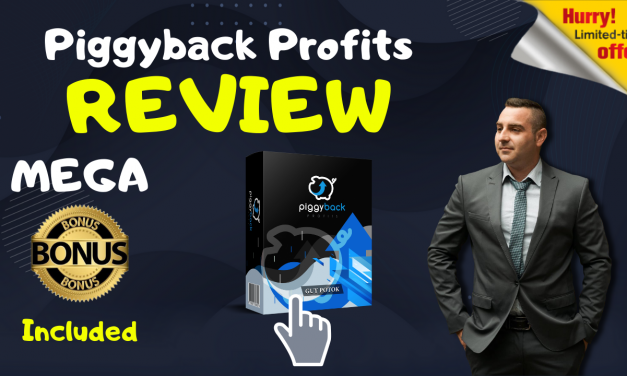 Piggyback Profits REVIEW – EXCLUSIVE BONUSES