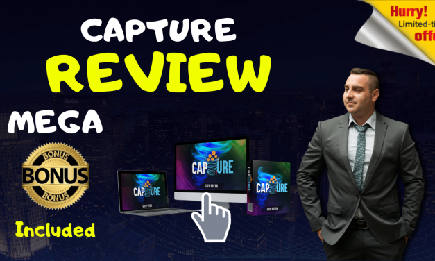 CAPTURE REVIEW – EXCLUSIVE BONUSES